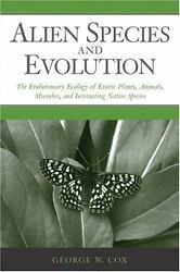 Alien Species and Evolution : The Evolutionary Ecology of Exotic Plants Animals