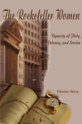 The Rockefeller Women: Dynasty of Piety Privacy and Service by Stasz New- $29.76