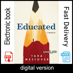 Educated: A Memoir By Tara Westover [digital book] INSTANT DELIVERY