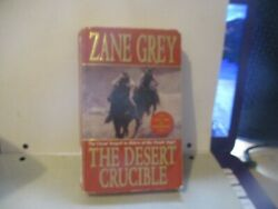 The Desert Crucible by Zane Grey (2004 Paperback)