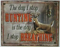 Day Stop Hunting Metal Tin Sign Deer Elk Duck Big Game Picture Cabin Decor Gift