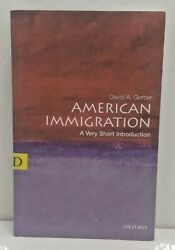 American Immigration A Very Short Introduction by David A Gerber 2011 TPB Good