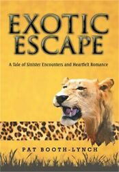 Exotic Escape: A Tale of Sinister Encounters and Heartfelt Romance (Hardback or $24.58