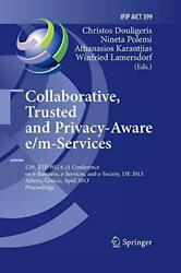 Collaborative Trusted and Privacy-Aware em-Services : 12th IFIP WG 6.11 Con-