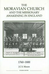 The Moravian Church and the Missionary Awakening in England 1760-1800 Mason-
