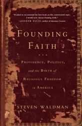 Founding Faith: Providence Politics and the Birth of Religious Freedom in Amer