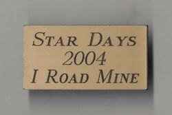 STAR DAYS 2004 I ROAD MINE MOTORCYCLE PINBACK TWO INCHES WIDTH $0.99