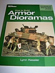 How to Build Armor Dioramas by Lynn Kessler (2004  Trade Paperback) FREE SHIP