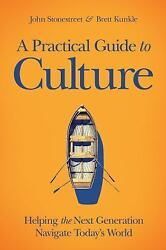 A Practical Guide to Culture: Helping the Next Generation Navigate Todays World