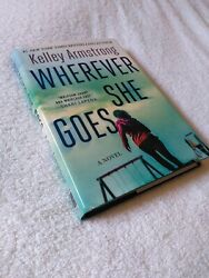 Wherever She Goes Kelley Armstrong (Hardcover 2019)