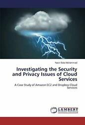 Investigating the Security and Privacy Issues of Cloud Services by Bala New $56.22
