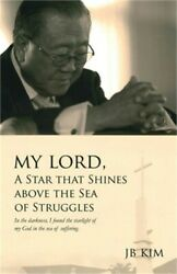 My Lord A Star that Shines above the Sea of Struggles: In the darkness I found $12.76