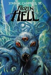 Frozen Hell by John W. Campbell Jr - trade paperback (Brand new!)