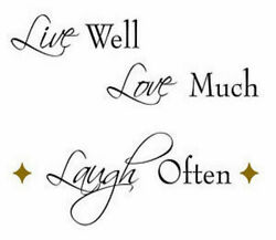 Quote: Live Well Love Much Laugh Often 5 wall stickers inspirational room decor $7.95