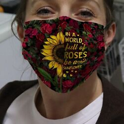 Sunflowers In A World Full Of Roses Rose Garden Perfect Comfortable Face Mask $40.50