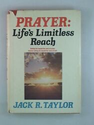 Prayer: Lifes Limitless Reach by Jack R. Taylor  Baptist Sunday School Board $2.50