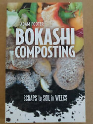 NEW Bokashi Composting: Scraps to Soil by Adam Footer Paperback $14.00