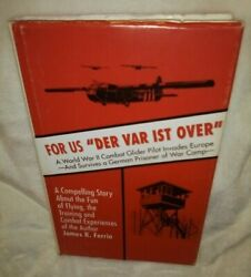 For Us quot;Der Var Ist Overquot; Signed 1st Ed HC Book James R. Ferrin WW2 Pilot 1991 $59.98