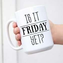 Funny Coffee Mug Is It Friday Yet Gifts Large Novelty Coffee Mug $15.99