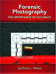 Forensic Photography : Importance of Accuracy Paperback Sanford L $5.05
