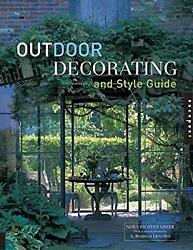 Outdoor Decorating and Style Guide Paperback Nora Richter Greer
