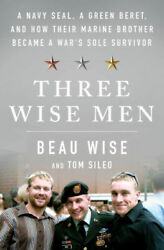 Three Wise Men: A Navy SEAL a Green Beret and How Their Marine Brother $23.89