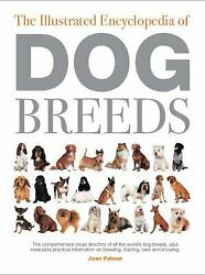 Illustrated Encyclopedia of Dog Breeds : The Comprehensive Visual Directory of A $6.36