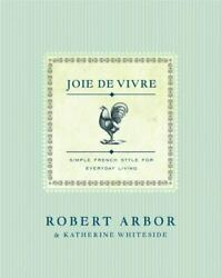 Joie De Vivre: Simple French Style for Everyday Living $4.75
