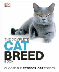 The Complete Cat Breed Book: Choose the Perfect Cat for You Dk the Complete Cat $7.21