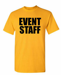 Event Staff Printed Shirt Sarcastic Humor Graphic Novelty Funny Yellow T Shirt $21.99