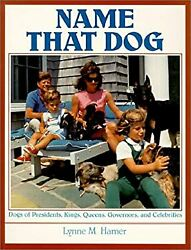 Name That Dog : Dogs of Presidents Kings Queens Governors and $16.07