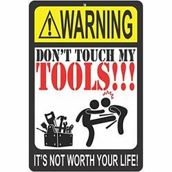 ATX CUSTOM SIGNS Funny Warning Sign Don#x27;t Touch My Tools It#x27;s not Worth Y... $22.90