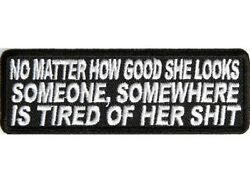 NO MATTER HOW GOOD SHE Embroidered Jacket Vest Funny Biker Saying Patch Emblem