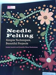 NEEDLE FELTING Simple Techniques Beautiful Projects Book Folk ART Wool Crafting