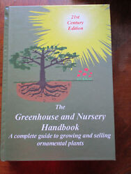 The Greenhouse And Nursery Handbook - A Complete Guide To Growing And Selling