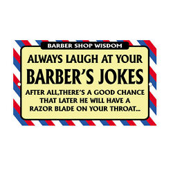 Always Laugh At Barber#x27;s Jokes Novelty Funny Metal Sign 8 in x 12 in $14.99