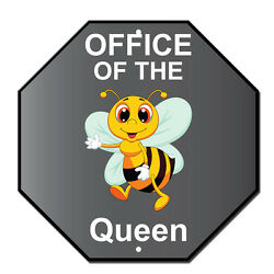 Office Of The Queen Bee Novelty Funny Metal Sign Octagon $14.99