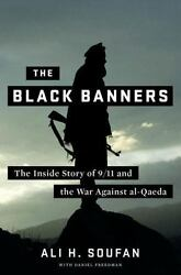 The Black Banners: The Inside Story Of 911 And The War Against Al-Qaeda: By ...