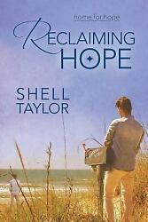 Reclaiming Hope: By Taylor Shell