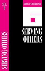 Serving Others: Book 6: By NavPress The Navigators