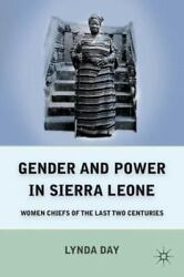 Gender And Power In Sierra Leone: Women Chiefs Of The Last Two Centuries: By ... $134.74