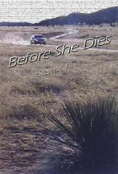 Before She Dies: A Posadas County Mystery: By Havill Steven F
