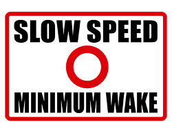 NO WAKE SLOW SPEED SIGN DURABLE ALUMINUM NO RUST FULL COLOR CUSTOM SIGNS DD#157 $8.95