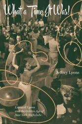 What a Time It Was!: Leonard Lyons and the Golden Age of New York Nightlife: ...