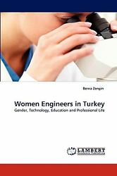 Women Engineers In Turkey: Gender Technology Education And Professional Lif...