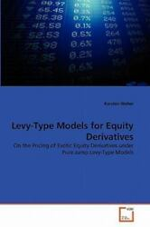 Levy-Type Models For Equity Derivatives: On The Pricing Of Exotic Equity Deri...