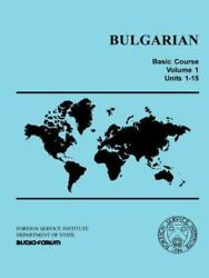 Bulgarian Basic Course: By Foreign Service Institute