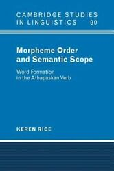 Morpheme Order and Semantic Scope: Word Formation in the Athapaskan Verb: By ...