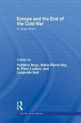 Europe and the End of the Cold War: A Reappraisal: By Frederic Bozo