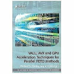 Valu Avx And Gpu Acceleration Techniques For Parallel Fdtd Methods aces Ser... $125.08